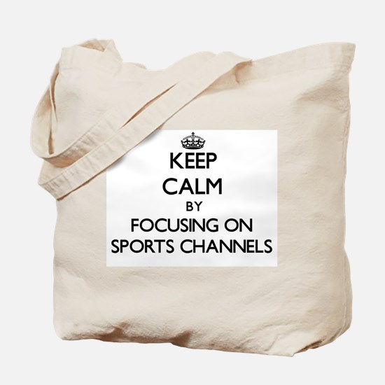 Keep Calm by focusing on Sports Channels Tote Bag