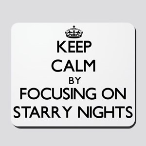 Keep Calm by focusing on Starry Nights Mousepad