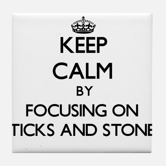 Keep Calm by focusing on Sticks And S Tile Coaster