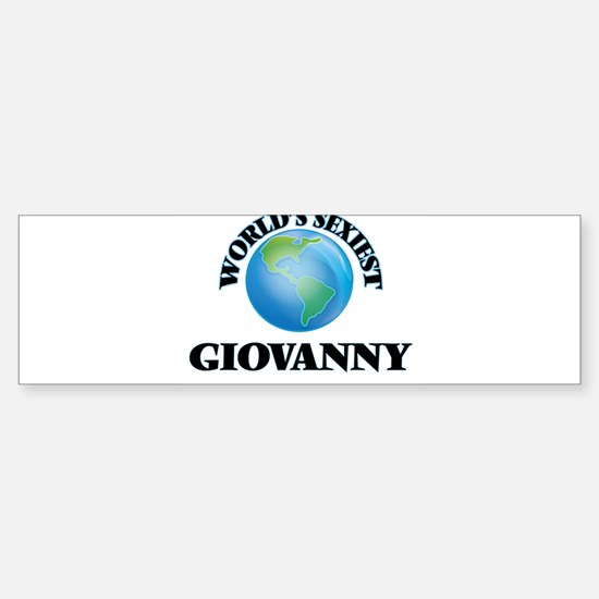 World's Sexiest Giovanny Bumper Bumper Bumper Sticker
