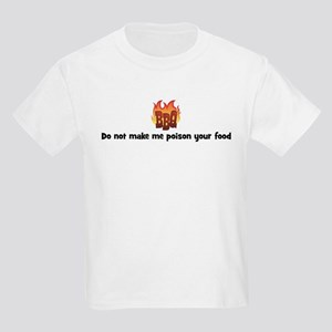 BBQ Fire: Do not make me pois Kids Light T-Shirt