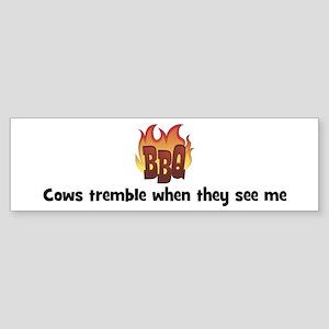 BBQ Fire: Cows tremble when t Bumper Sticker
