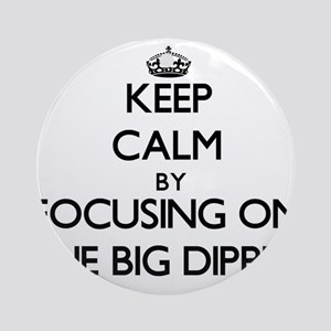 Keep Calm by focusing on The Big Ornament (Round)