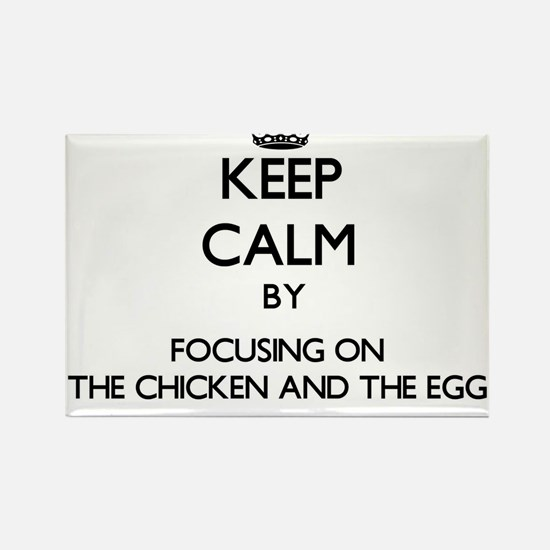 Keep Calm by focusing on The Chicken And T Magnets