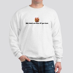 BBQ Fire: BBQ Naked and show  Sweatshirt