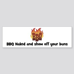 BBQ Fire: BBQ Naked and show Bumper Sticker
