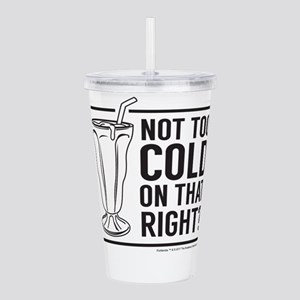 Not too cold on that r Acrylic Double-wall Tumbler