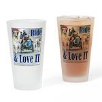 Ride & Love IT Drinking Glass