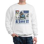 Ride & Love IT Sweatshirt