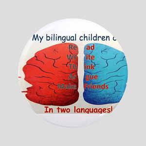 "My Bilingual Children can... 3.5"" Button"