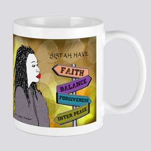 SISTAH HAVE FAITH, BALANCE Mugs