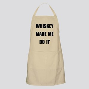 WHISKEY MADE ME DO IT Apron