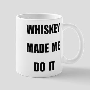 WHISKEY MADE ME DO IT Mugs