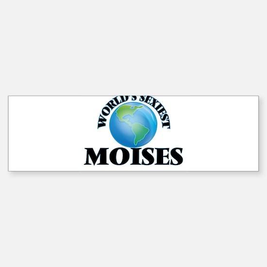 World's Sexiest Moises Bumper Bumper Bumper Sticker