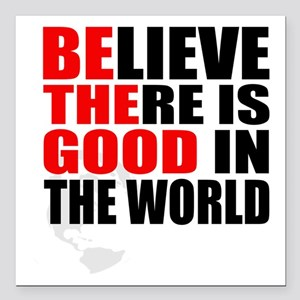 """Be The Good. Believe Square Car Magnet 3"""" X 3"""