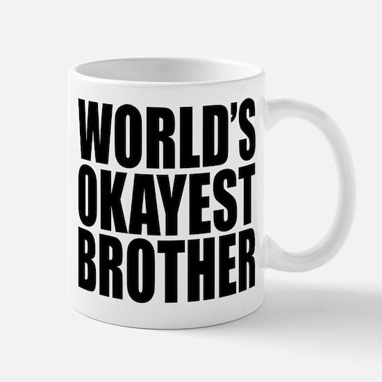 WORLD'S OKAYEST BROTHER Mugs