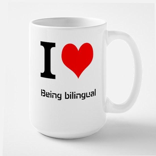 I love being bilingual Mugs