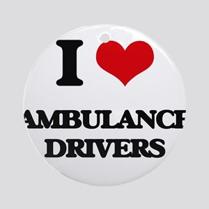 I love Ambulance Drivers Ornament (Round)