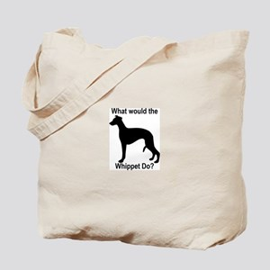 What would the Whippet do Tote Bag