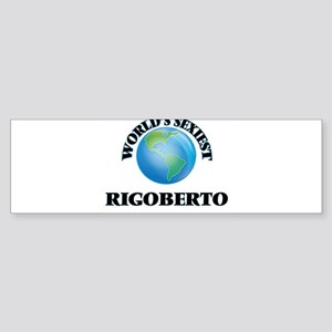World's Sexiest Rigoberto Bumper Sticker