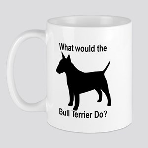 What would the Bull Terrier d Mug