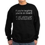 Laughing Or Part Of The Problem Sweatshirt (dark)