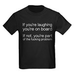 Laughing Or Part Of The Problem Kids Dark T-Shirt