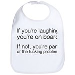 Laughing Or Part Of The Problem Bib