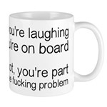 Laughing Or Part Of The Problem Mug
