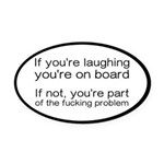 Laughing Or Part Of The Problem Oval Car Magnet