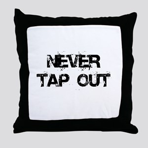Never Tap Out Throw Pillow