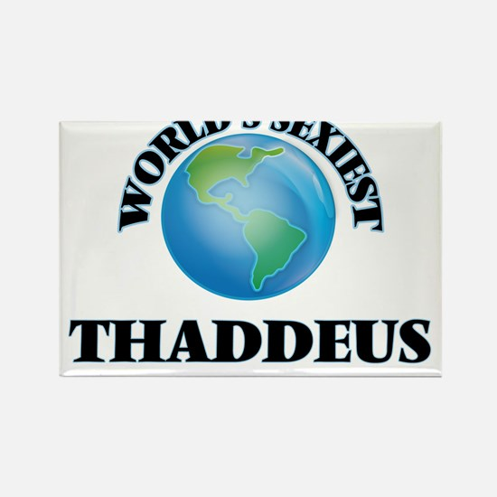 World's Sexiest Thaddeus Magnets