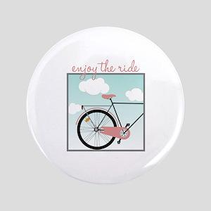 """Enjoy The Ride 3.5"""" Button"""