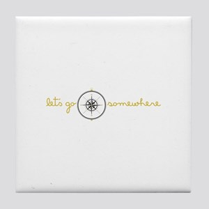 Go Somewhere Tile Coaster
