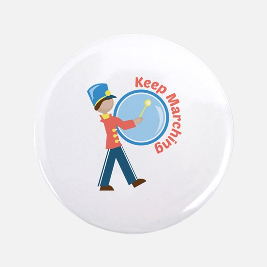 "Keep Marching 3.5"" Button"