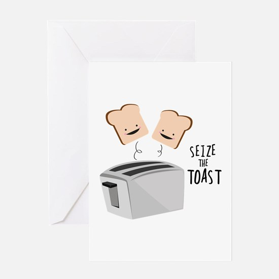 Seize The Toast Greeting Cards