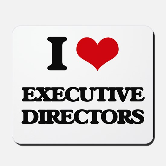 I love Executive Directors Mousepad