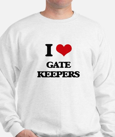 I love Gate Keepers Sweatshirt