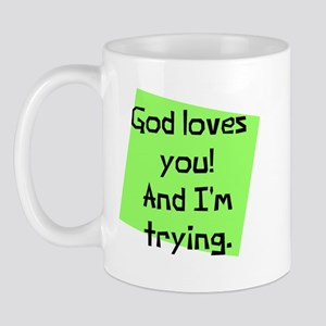God Loves I am Trying Mug