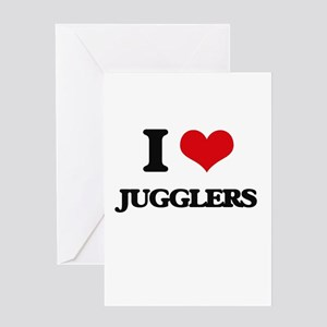 I love Jugglers Greeting Cards