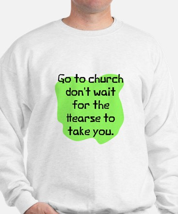 Go to church don't wait Jumper