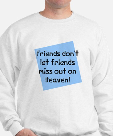 Friends miss out heaven Jumper