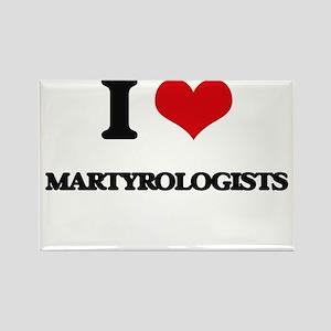 I love Martyrologists Magnets