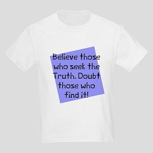 Believe those who seek Kids Light T-Shirt