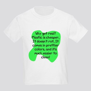 Plastic is cheaper real Kids Light T-Shirt