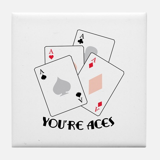 Youre Aces Tile Coaster