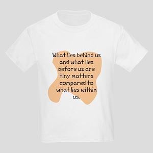 What lies behind us Kids Light T-Shirt