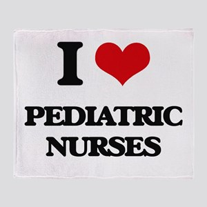 I love Pediatric Nurses Throw Blanket