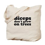Biceps dont grow on trees Tote Bag
