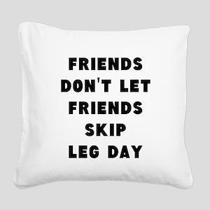 Friends dont let friends skip leg day Square Canva